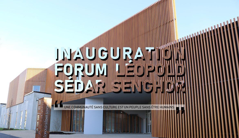 Inauguration du Forum Léopold Sédar-Senghor